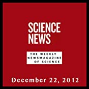 Science News, December 22, 2012 | [Society for Science & the Public]