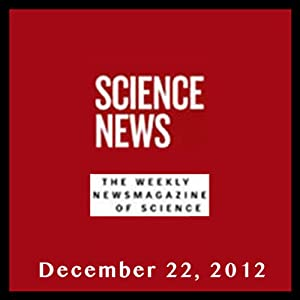 Science News, December 22, 2012 Periodical