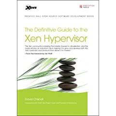 The Definitive Guide to the Xen Hypervisor (Prentice Hall Open Source Software Development Series)