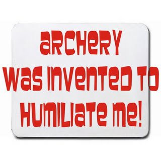 Archery was invented to humiliate me Mousepad