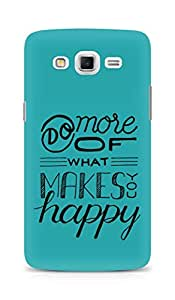 AMEZ do more of what makes you happy Back Cover For Samsung Galaxy Grand Max