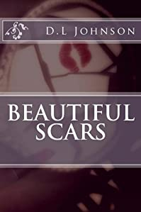 (FREE on 6/17) Beautiful Scars by D.L Johnson - http://eBooksHabit.com