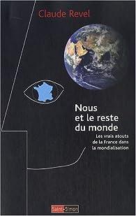 Nous et le reste du monde. Les vrais atouts de la France dans la mondialisation par Claude Revel