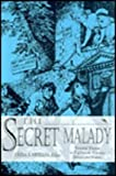 img - for The Secret Malady: Venereal Disease in Eighteenth-Century Britain and France book / textbook / text book