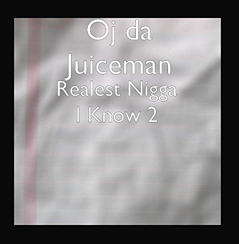 OJ Da Juiceman - The Realest Nigga I Know - Zortam Music