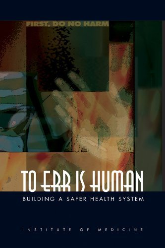 by-linda-t-kohn-to-err-is-human-building-a-safer-health-system-1st-first-edition
