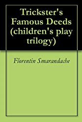 Tricksters Famous Deeds (childrens play trilogy)