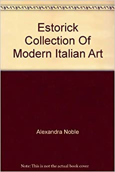 estorick collection of modern italian alexandra noble livia velani hilary canavan
