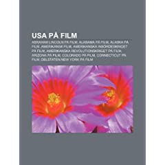 USA Pa Film: Abraham Lincoln Pa Film, Alabama Pa Film, Alaska Pa Film, Amerikansk Film, Amerikanska Inbordeskriget Pa Film