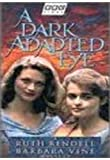 A Dark Adapted Eye [1994]