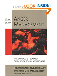 Anger Management: The Complete Treatment Guidebook for Practitioners (Practical Therapist) [Paperback] — by Howard Kassinove & Raymond Chip Tafrate