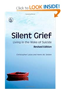 Silent Grief: Living in the Wake of Suicide Christopher Lukas and Henry Seiden