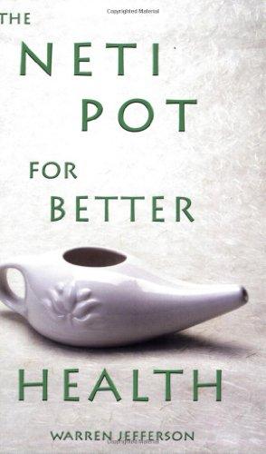 The Neti Pot for Better Health, Warren Jefferson