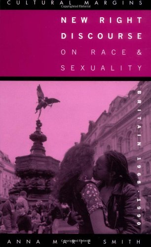 New Right Discourse on Race and Sexuality: Britain, 1968-1990 (Cultural Margins)