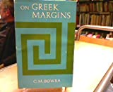 On Greek Margins (0198143532) by Bowra, C.M.