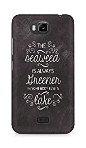 AMEZ seawead is greener in others lake Back Cover For Huawei Honor Bee