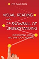 Visual Reading and The Snowball of Understanding (English Edition)