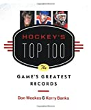 img - for Hockey's Top 100: The Game's Greatest Records book / textbook / text book