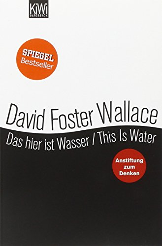 Buchseite und Rezensionen zu 'Das hier ist Wasser / This is Water: Anstiftung zum Denken Zweisprachige Ausgabe (Engl. / Dt.)' von David Foster Wallace