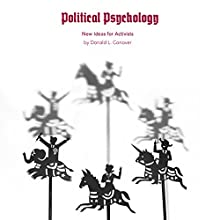 Political Psychology: New Ideas for Activists (       UNABRIDGED) by Donald Conover Narrated by Donald L. Conover