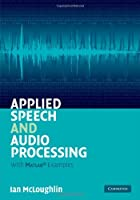 Applied Speech and Audio Processing: With Matlab Examples Front Cover