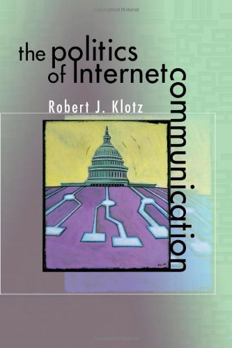 The Politics of Internet Communication