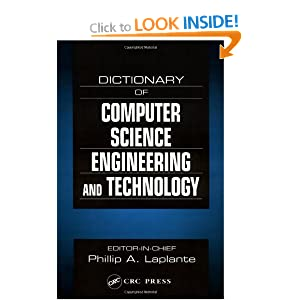 computer science terms dictionary Computer science: computer science, the study of computers, including their design (architecture) and their uses for computations, data processing, and systems control.