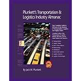 Plunkett's Transportation, Supply Chain &Logistics; Industry Almanac 2010: Transportation, Supply Chain &Logistics; Industry Market Research, Statistics, ... Transportation &Logistics; Industry Almanac)