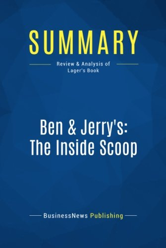summary-ben-jerrys-the-inside-scoop-review-and-analysis-of-lagers-book