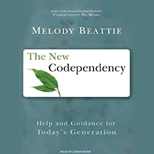 The New Codependency: Help and Guidance for Today's Generation | [Melody Beattie]