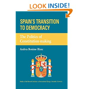 Spain's Transition To Democracy: The Politics Of Constitution-making (Studies of the Research Institute on International Change, Columbia University), Bonime-blanc, Andrea