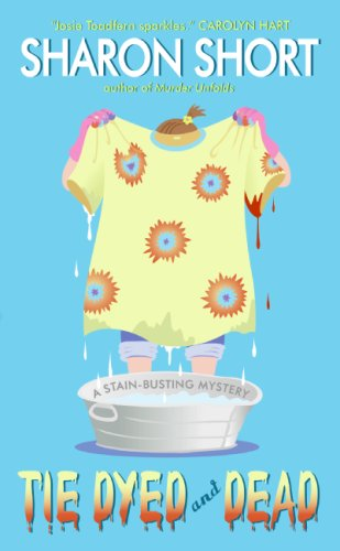 Image for Tie Dyed and Dead: A Stain-busting Mystery (Stain-Busting Mysteries)