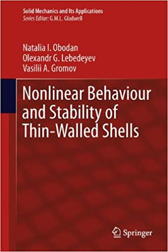 Nonlinear Behaviour and Stability of Thin-Walled Shells (Solid Mechanics and Its Applications)