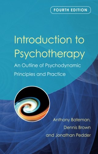 Introduction To Psychotherapy: An Outline Of Psychodynamic Principles And Practice, Fourth Edition front-771914