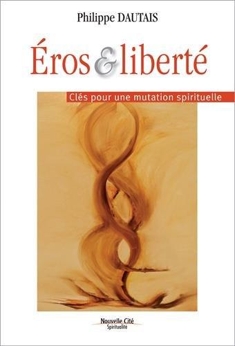 Eros et liberté : gérer le feu