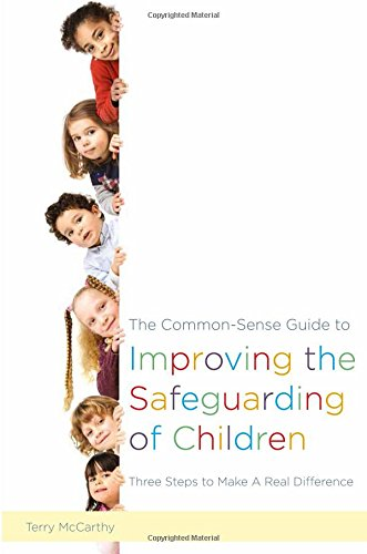 The Common-Sense Guide to Improving the Safeguarding of Children: Three Steps to Make a Real Difference