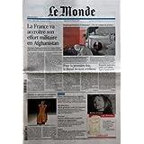 MONDE (LE) [No 19625] du 27/02/2008 - LA FRANCE VA ACCROITRE SON EFFORT MILITAIRE EN AFGHANISTAN - POUR LA 1ERE...