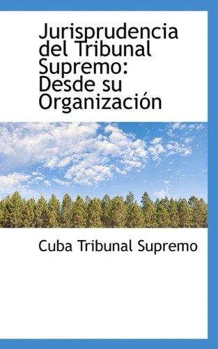 Jurisprudencia del Tribunal Supremo: Desde su Organización