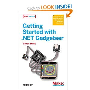 Getting Started with .NET Gadgeteer (Make: Projects)