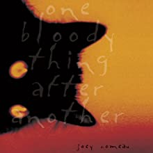 One Bloody Thing after Another (       UNABRIDGED) by Joey Comeau Narrated by Cris Dukehart