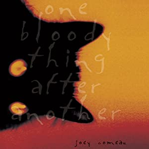 One Bloody Thing after Another | [Joey Comeau]
