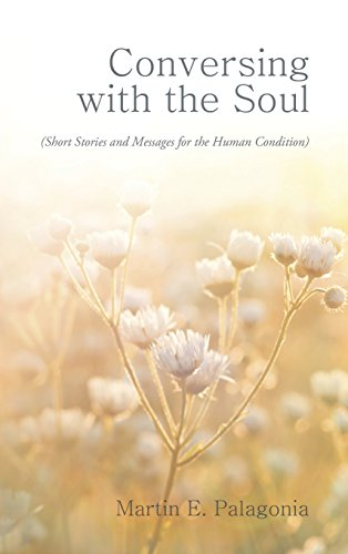 Conversing with the Soul: (Short Stories and Messages for the Human Condition)
