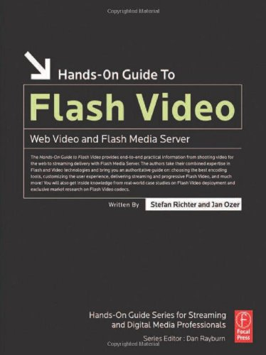 Hands-On Guide to Flash Video: Web Video and Flash Media Server (Hands-On Guide Series) (Hands-On Guides (Focal))