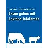 """Essen gehen mit Laktose-Intoleranz - Laktosefreie Leben Teil 2von """"Julia St�ber"""""""