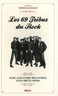 Les 69 Tribus du rock par Marc Alexandre Millanvoye