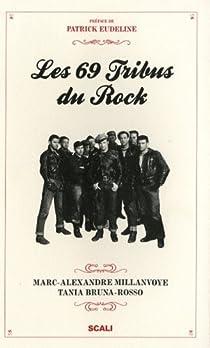 Les 69 Tribus du rock par Millanvoye