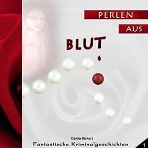 Perlen aus Blut (Fantastische Kriminalgeschichten 1) Hörbuch