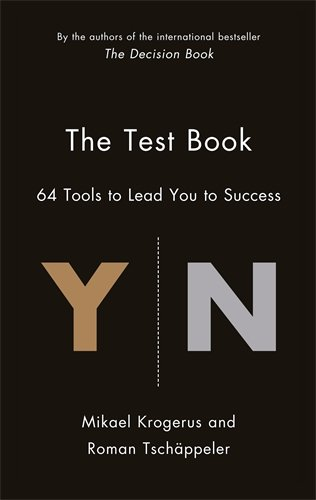 The Test Book: 64 Tools to Lead You to Success (The Tschapeller and Kyogenus Collection)