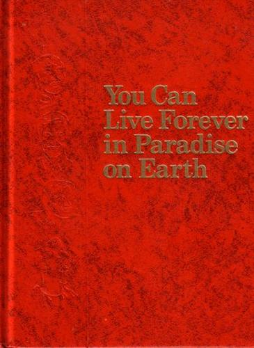 You Can Live Forever in Paradise on Earth: Amazon.com: Books