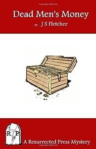 Dead Men's Money by J. S. FLETCHER read by Various   Full ...